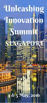 Unleashing Innovation Summit, 4-6 May 2016, Singapore
